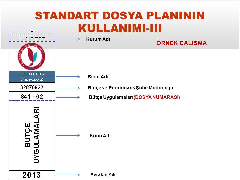 STANDART DOSYA PLANININ KULLANIMI-III