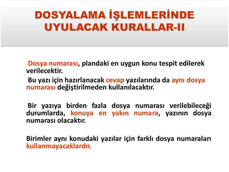 DOSYALAMA İŞLEMLERİNDE UYULACAK KURALLAR-II