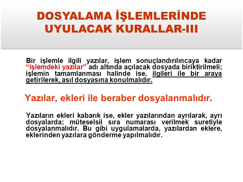 DOSYALAMA İŞLEMLERİNDE UYULACAK KURALLAR-III