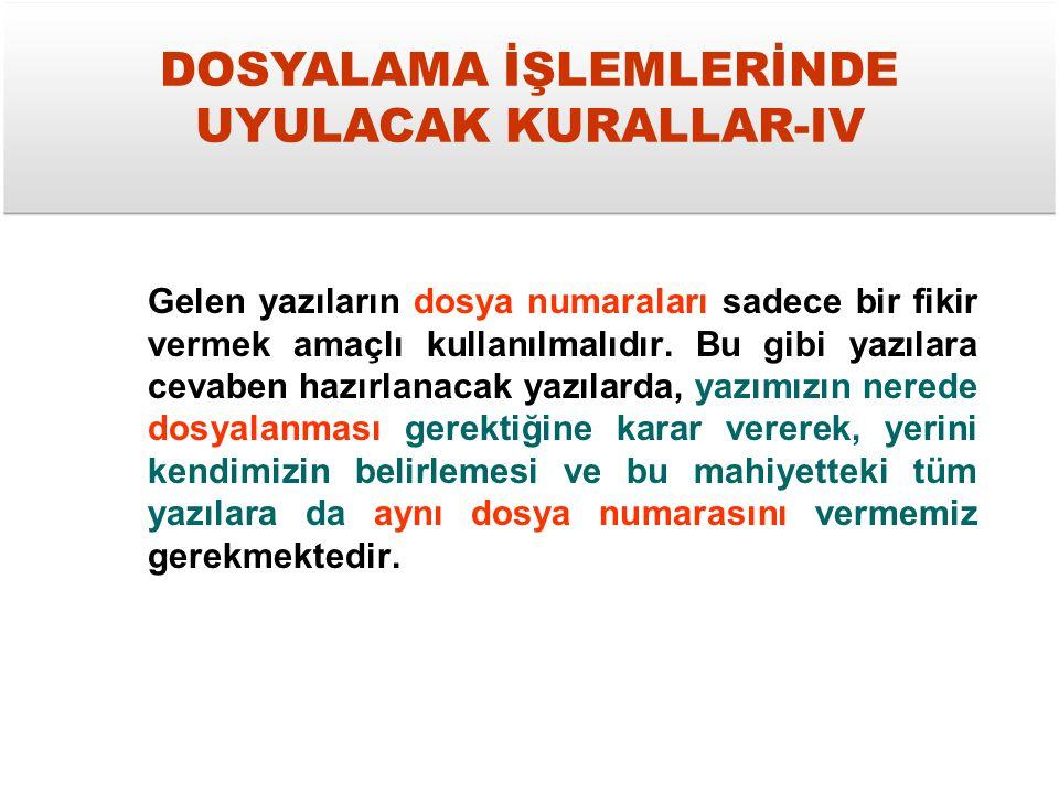 DOSYALAMA İŞLEMLERİNDE UYULACAK KURALLAR-IV