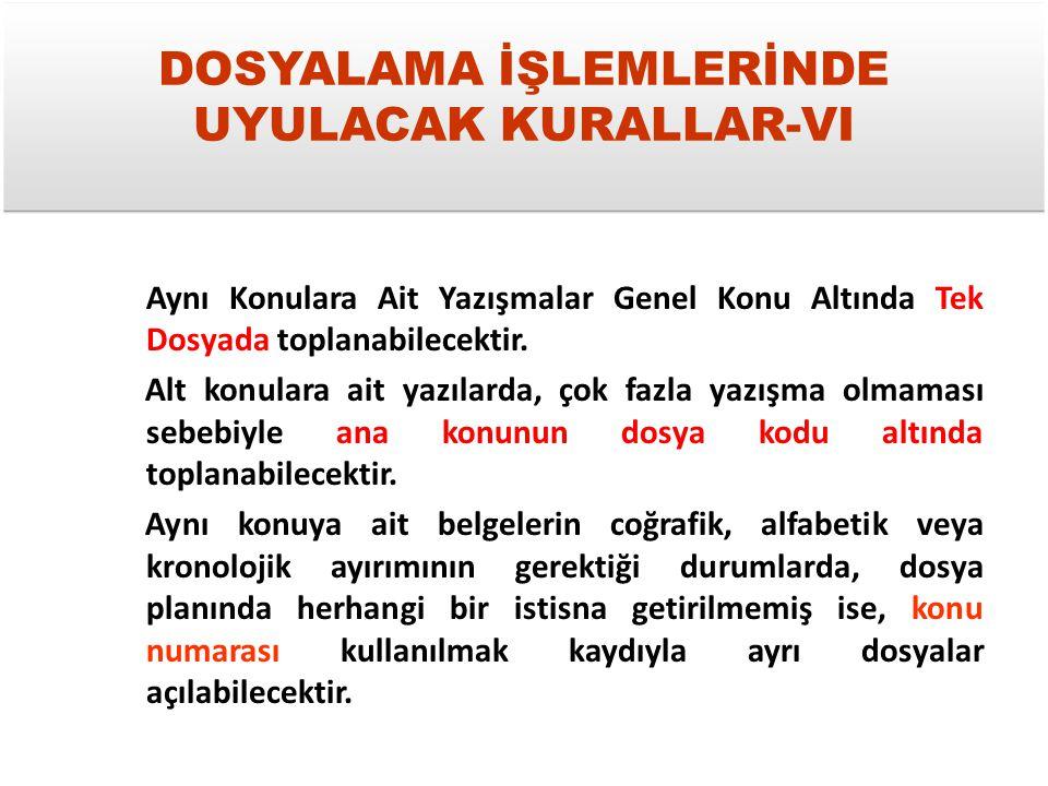 DOSYALAMA İŞLEMLERİNDE UYULACAK KURALLAR-VI
