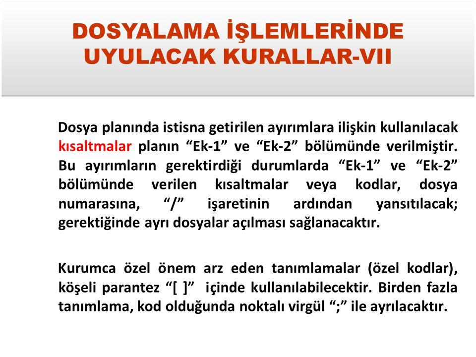 DOSYALAMA İŞLEMLERİNDE UYULACAK KURALLAR-VII