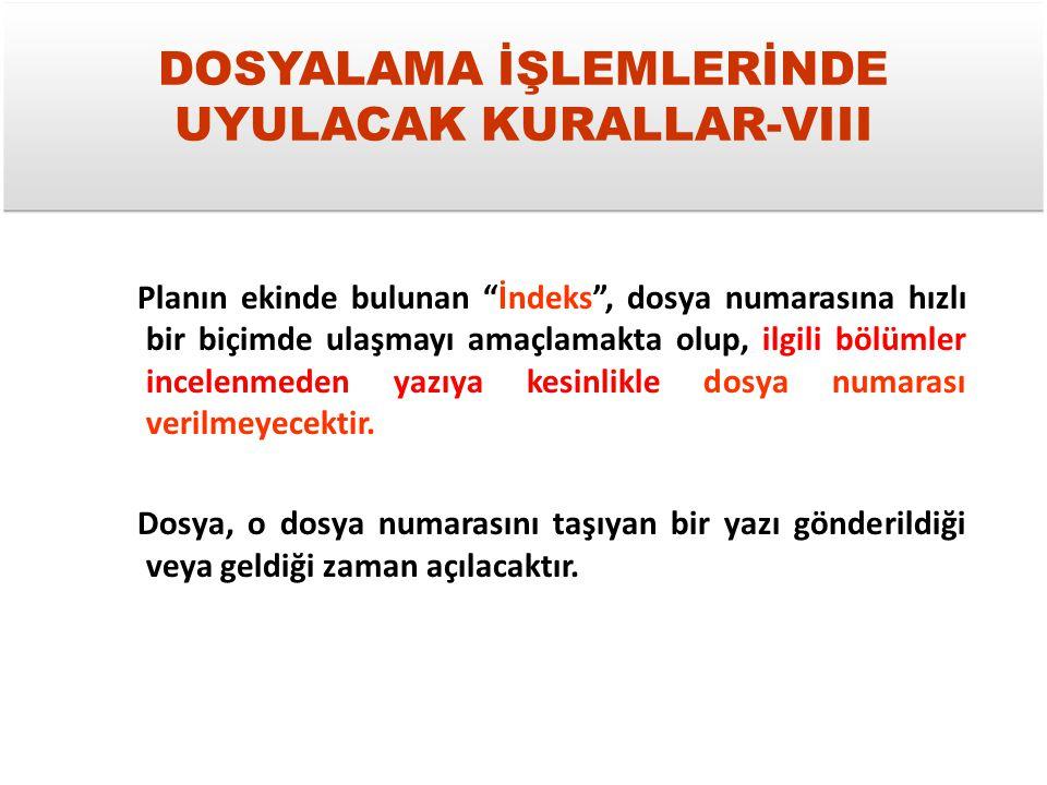 DOSYALAMA İŞLEMLERİNDE UYULACAK KURALLAR-VIII