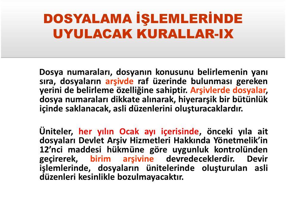 DOSYALAMA İŞLEMLERİNDE UYULACAK KURALLAR-IX