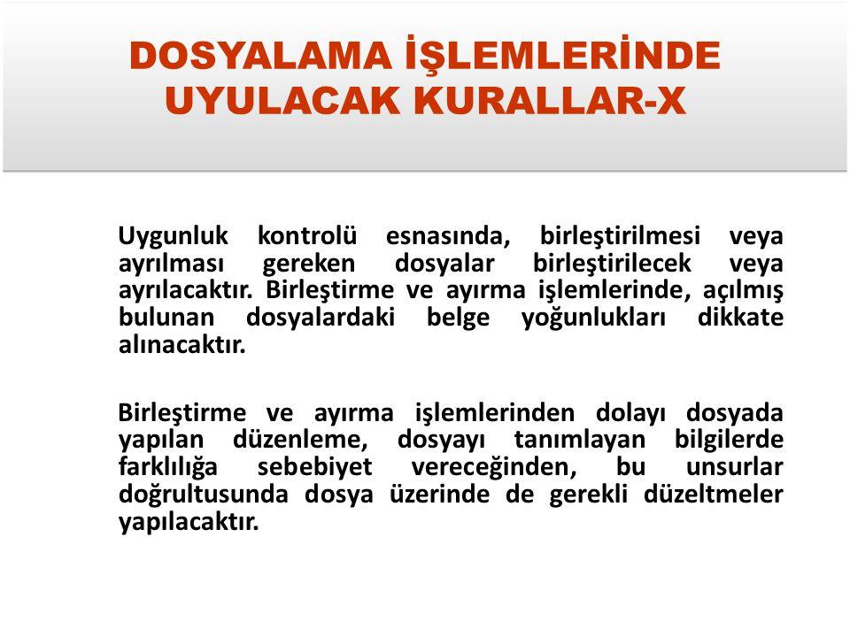 DOSYALAMA İŞLEMLERİNDE UYULACAK KURALLAR-X