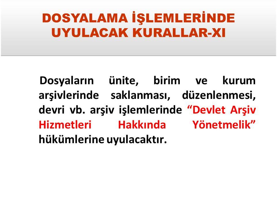 DOSYALAMA İŞLEMLERİNDE UYULACAK KURALLAR-XI