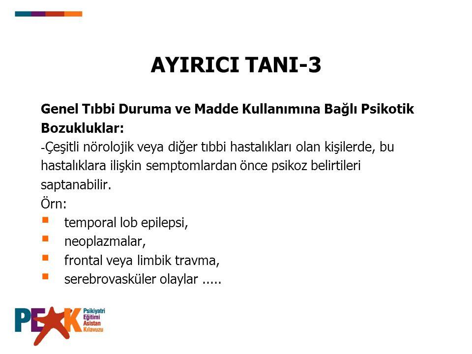 AYIRICI TANI-3 Genel Tıbbi Duruma ve Madde Kullanımına Bağlı Psikotik
