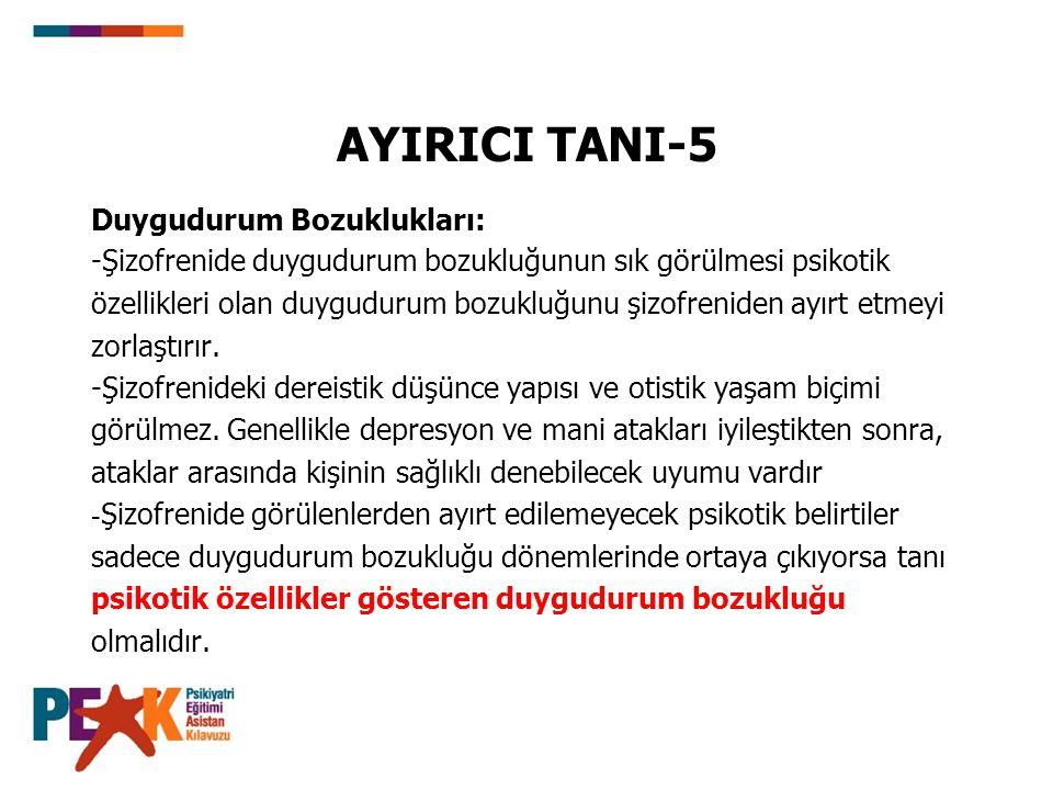 AYIRICI TANI-5 Duygudurum Bozuklukları: