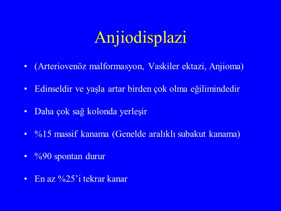 Anjiodisplazi (Arteriovenöz malformasyon, Vaskiler ektazi, Anjioma)