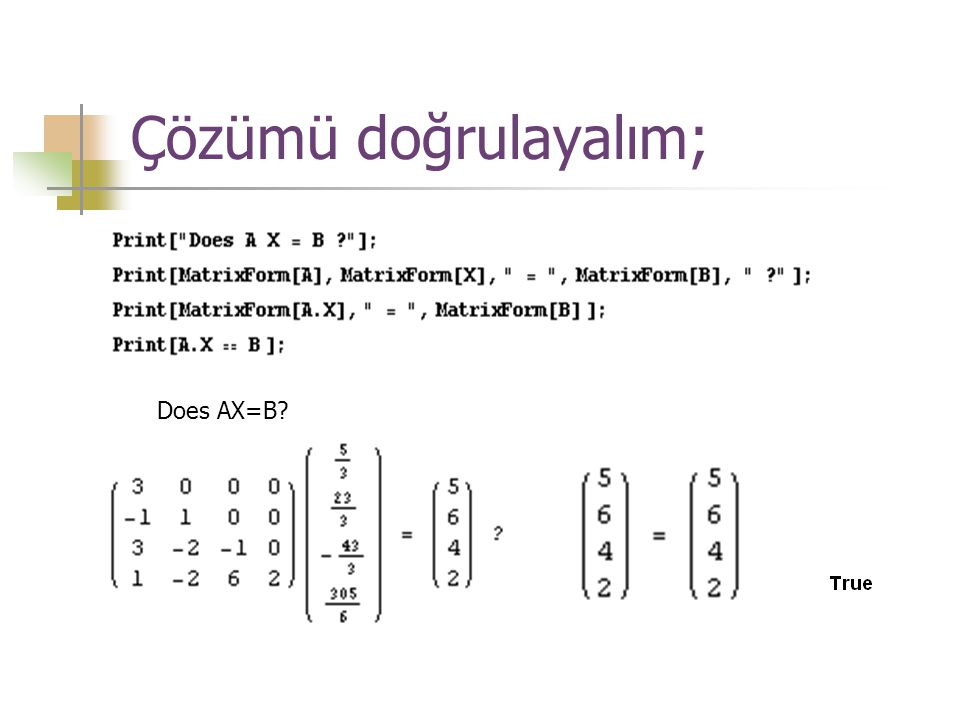 Çözümü doğrulayalım; Does AX=B