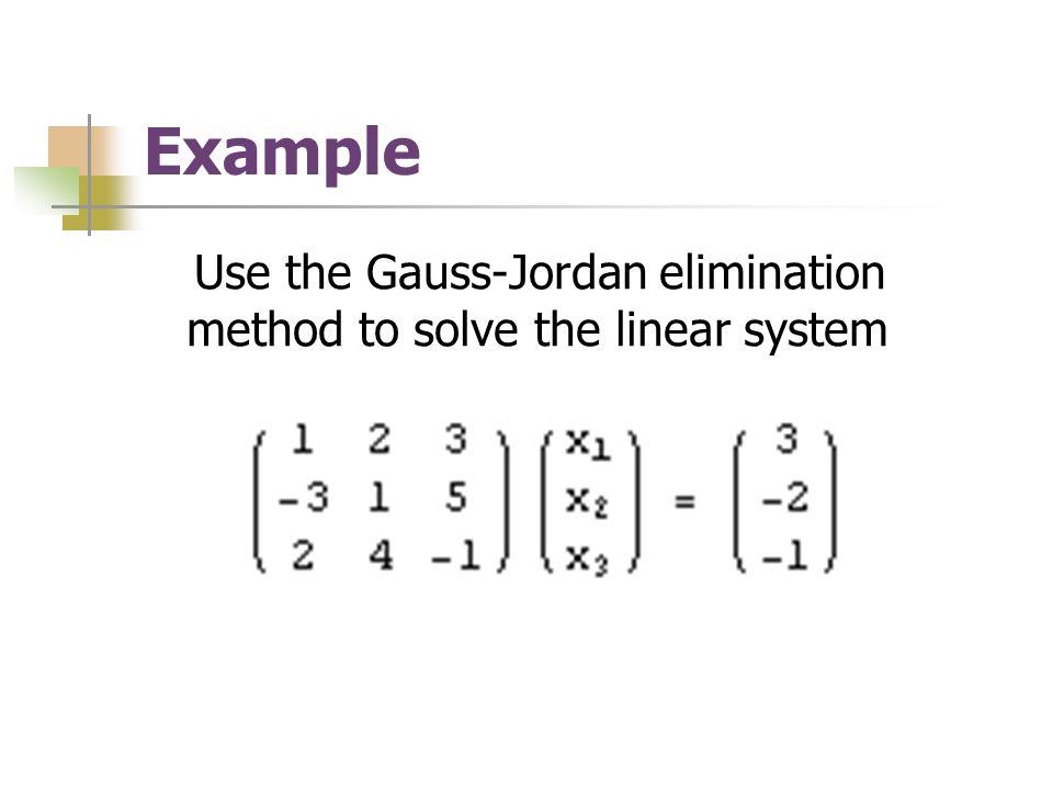 Use the Gauss-Jordan elimination method to solve the linear system
