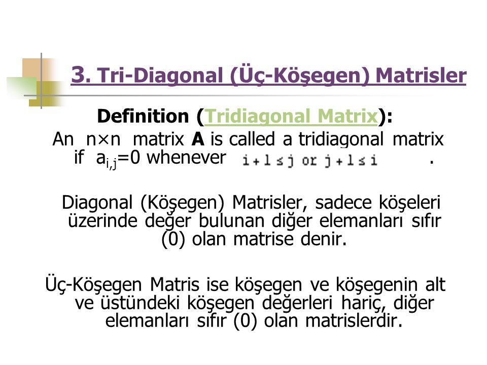 3. Tri-Diagonal (Üç-Köşegen) Matrisler