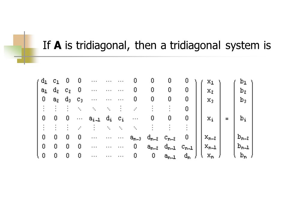 If A is tridiagonal, then a tridiagonal system is