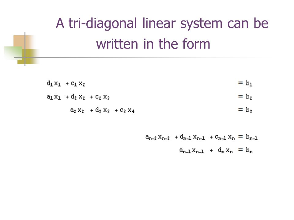 A tri-diagonal linear system can be written in the form