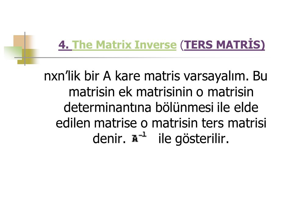 4. The Matrix Inverse (TERS MATRİS)