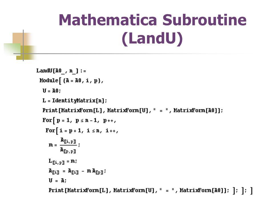 Mathematica Subroutine (LandU)