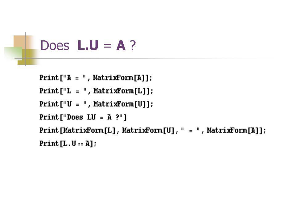 Does L.U = A