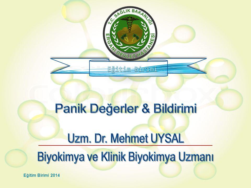 Panik Değerler & Bildirimi Uzm. Dr. Mehmet UYSAL