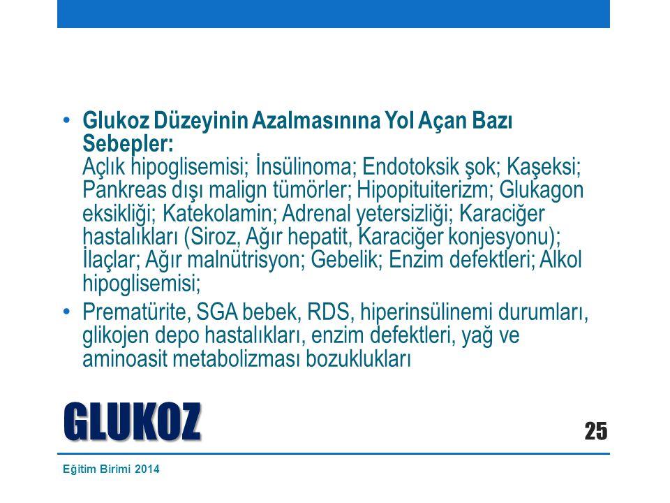 Glukoz Düzeyinin Azalmasınına Yol Açan Bazı Sebepler: Açlık hipoglisemisi; İnsülinoma; Endotoksik şok; Kaşeksi; Pankreas dışı malign tümörler; Hipopituiterizm; Glukagon eksikliği; Katekolamin; Adrenal yetersizliği; Karaciğer hastalıkları (Siroz, Ağır hepatit, Karaciğer konjesyonu); İlaçlar; Ağır malnütrisyon; Gebelik; Enzim defektleri; Alkol hipoglisemisi;