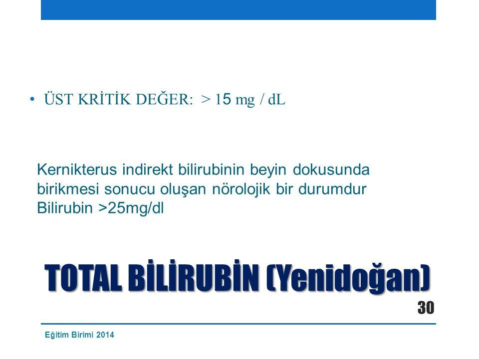 TOTAL BİLİRUBİN (Yenidoğan)