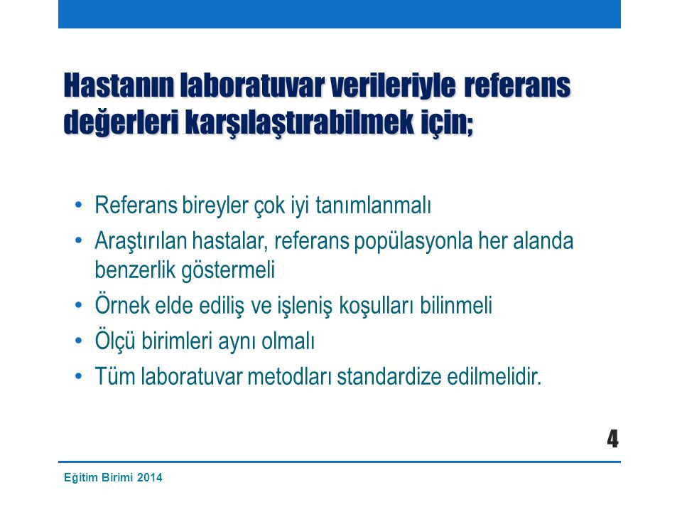 Hastanın laboratuvar verileriyle referans değerleri karşılaştırabilmek için;