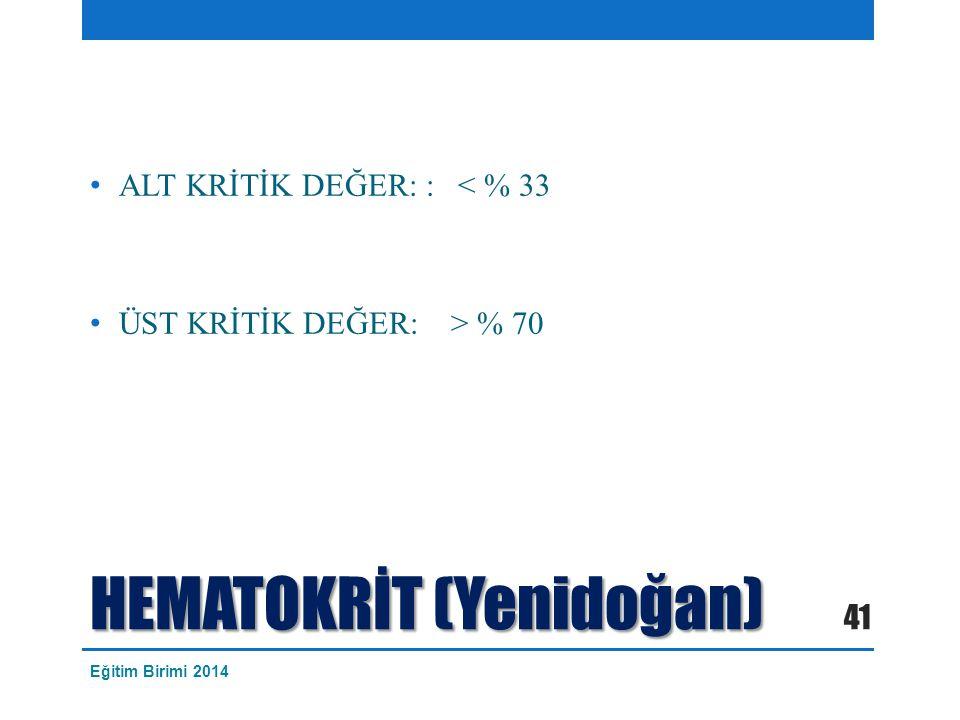 HEMATOKRİT (Yenidoğan)