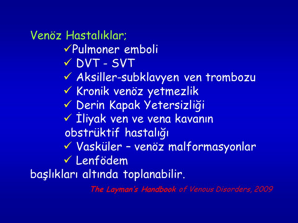 Venöz Hastalıklar;. Pulmoner emboli.  DVT - SVT