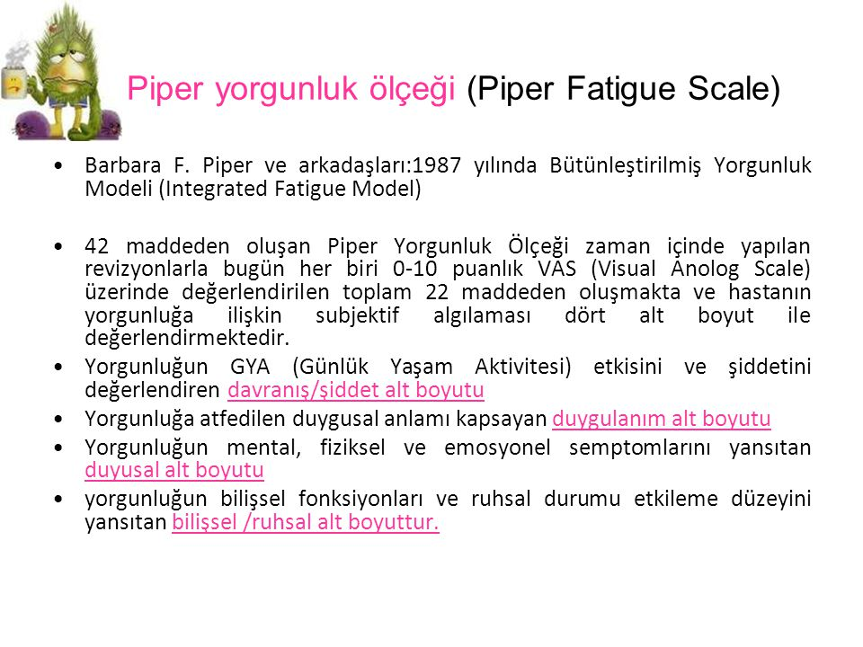 Piper yorgunluk ölçeği (Piper Fatigue Scale)