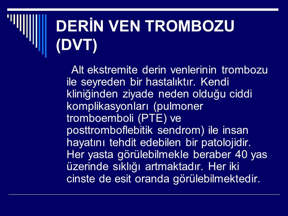 DERİN VEN TROMBOZU (DVT)