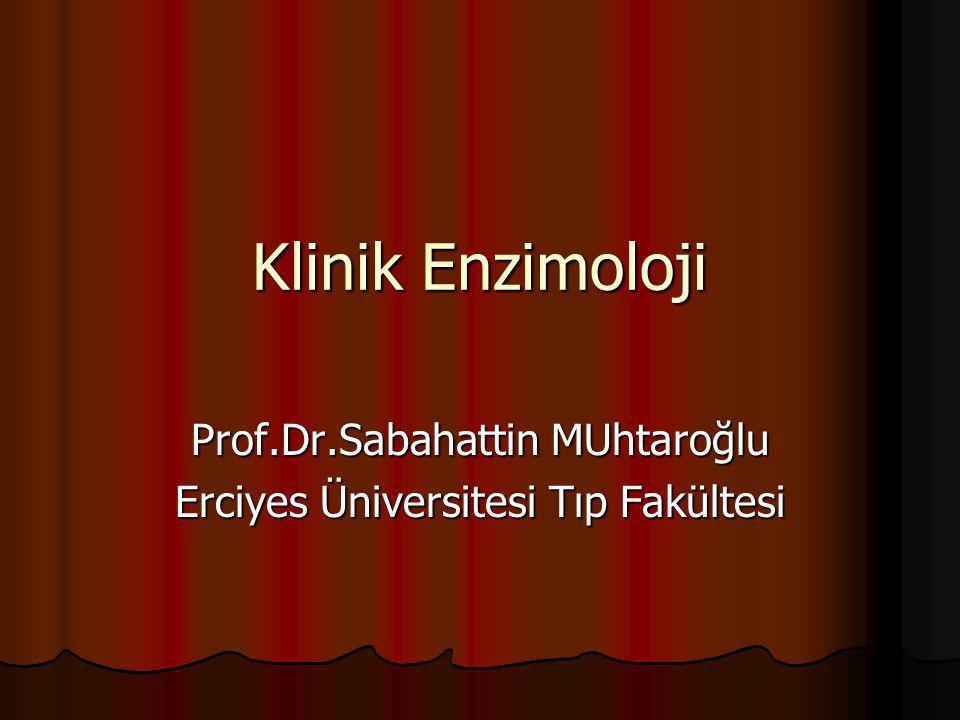 Prof.Dr.Sabahattin MUhtaroğlu Erciyes Üniversitesi Tıp Fakültesi