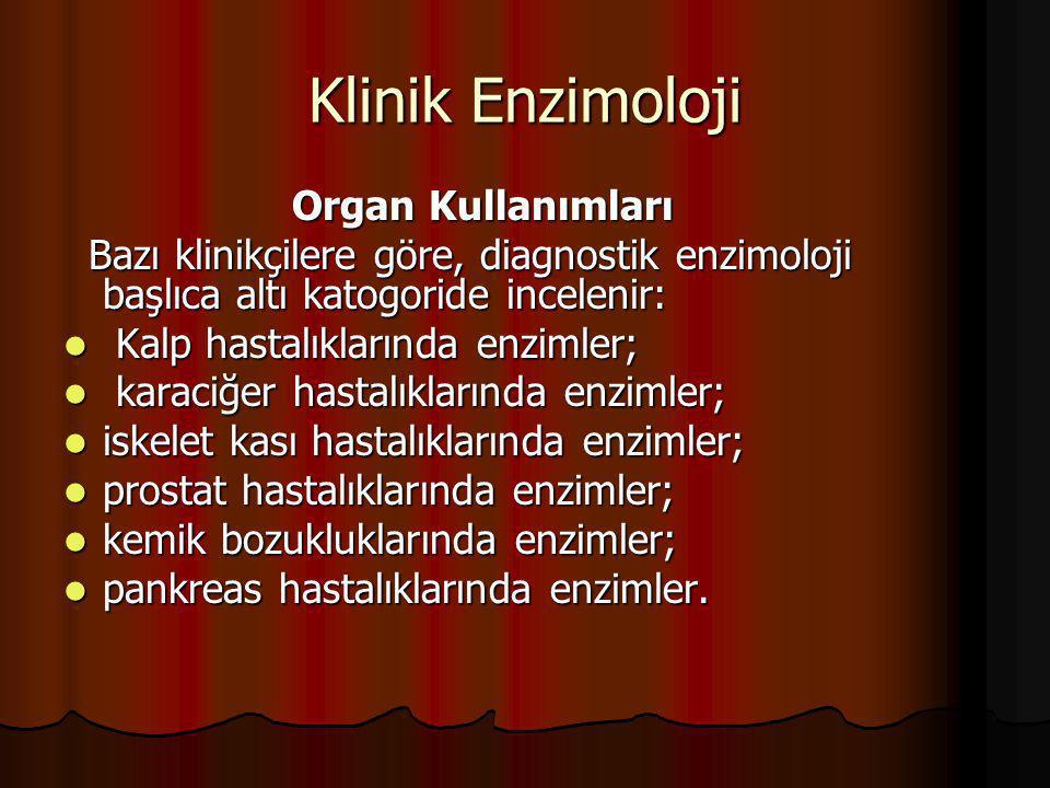 Klinik Enzimoloji Organ Kullanımları