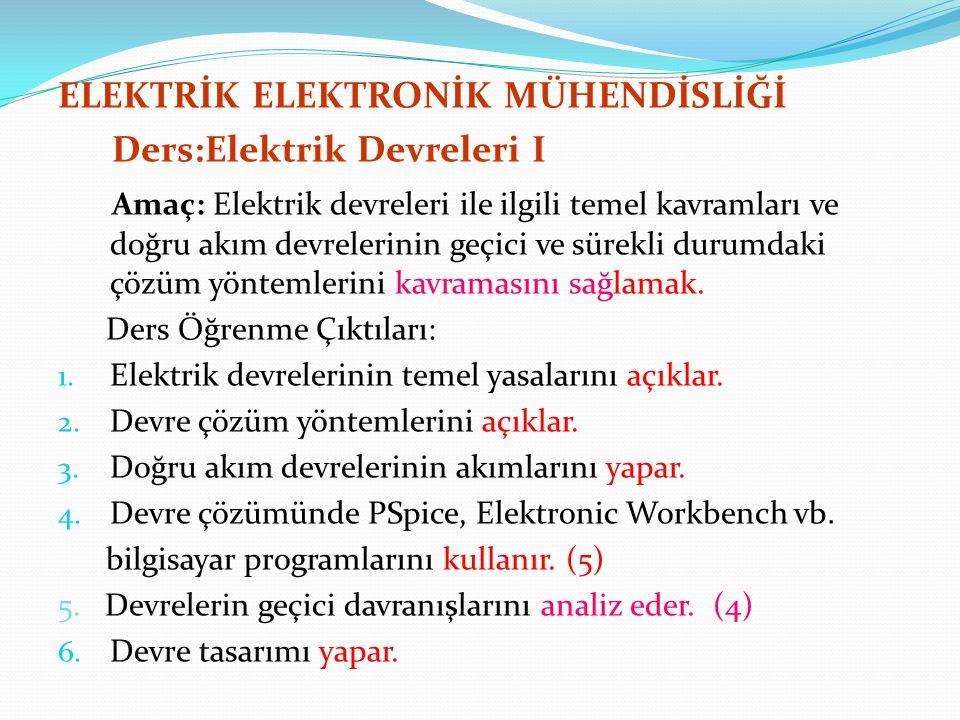 ELEKTRİK ELEKTRONİK MÜHENDİSLİĞİ Ders:Elektrik Devreleri I