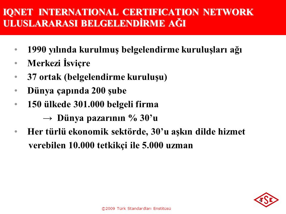 IQNET INTERNATIONAL CERTIFICATION NETWORK ULUSLARARASI BELGELENDİRME AĞI