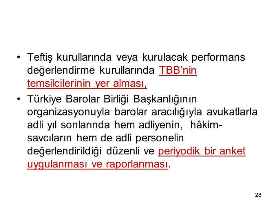 Teftiş kurullarında veya kurulacak performans değerlendirme kurullarında TBB'nin temsilcilerinin yer alması,