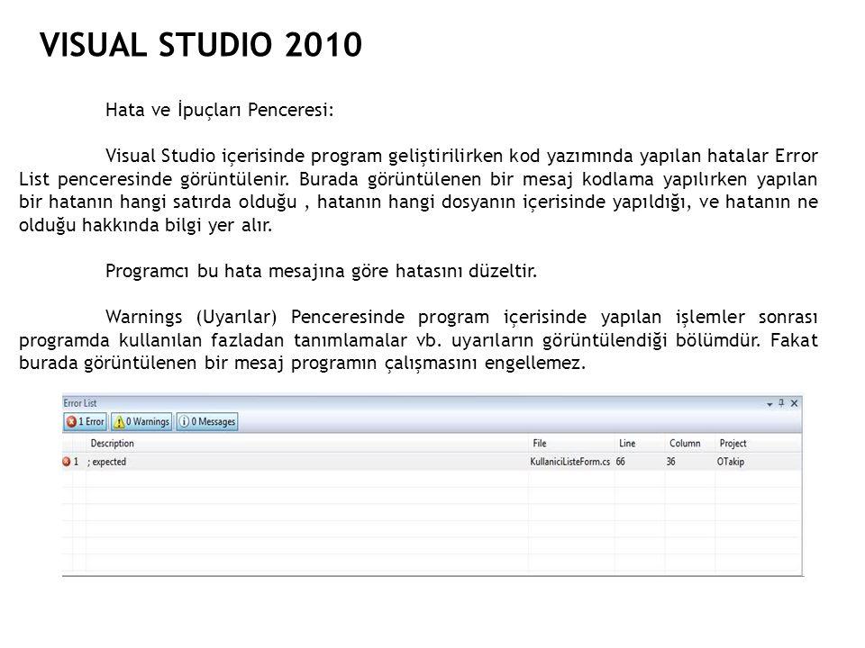 VISUAL STUDIO 2010 Hata ve İpuçları Penceresi: