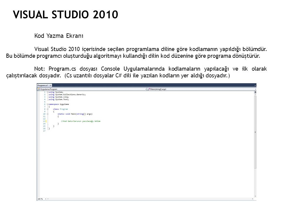 VISUAL STUDIO 2010 Kod Yazma Ekranı