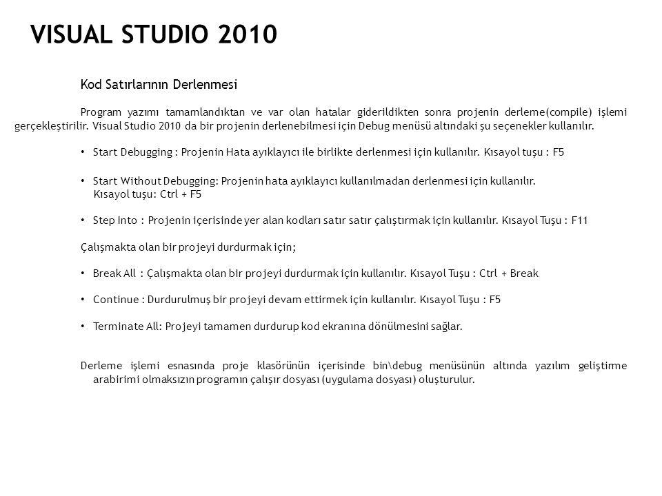 VISUAL STUDIO 2010 Kod Satırlarının Derlenmesi