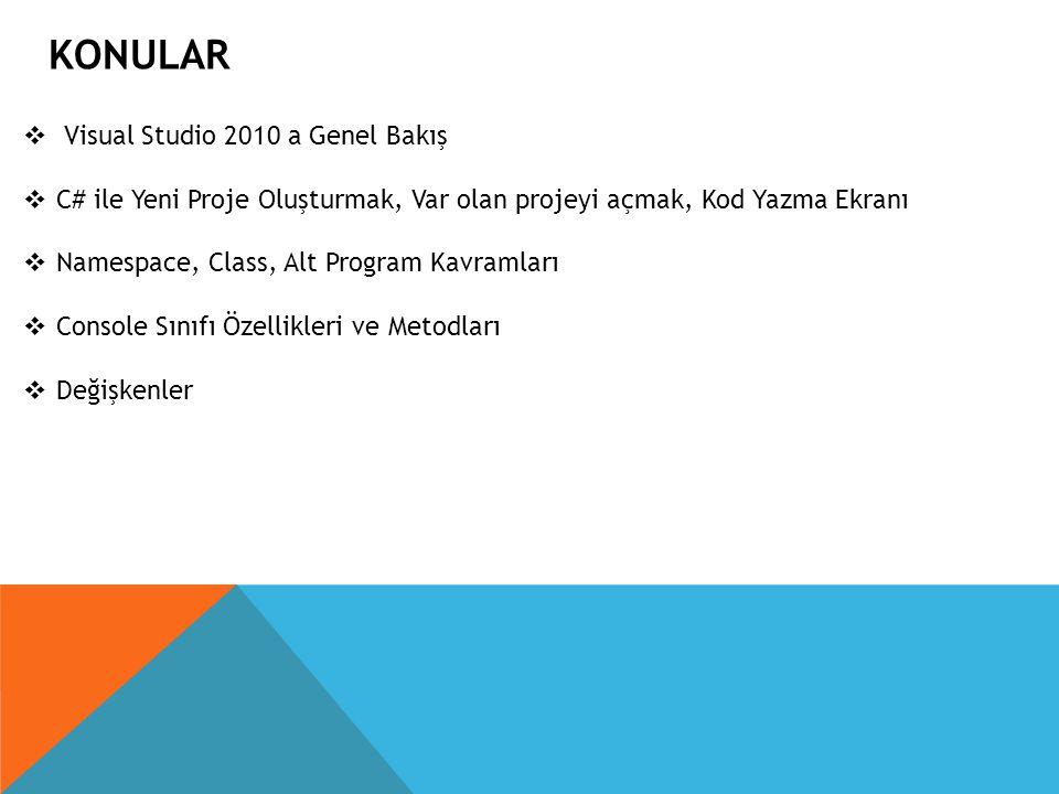 Konular Visual Studio 2010 a Genel Bakış