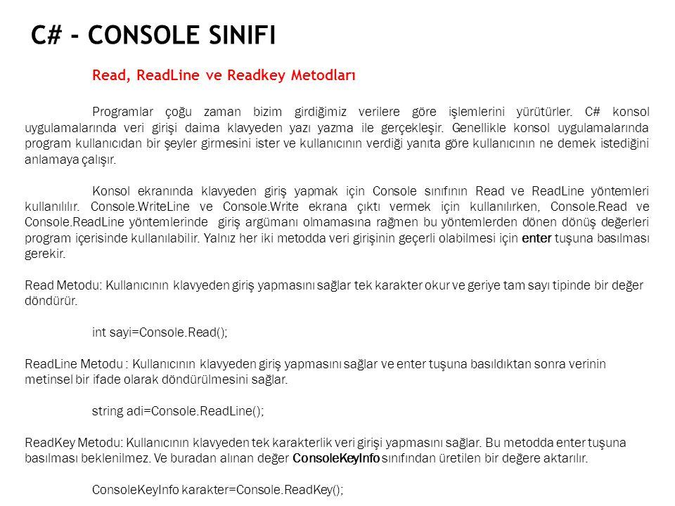 C# - Console Sinifi Read, ReadLine ve Readkey Metodları
