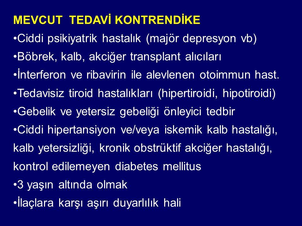 MEVCUT TEDAVİ KONTRENDİKE
