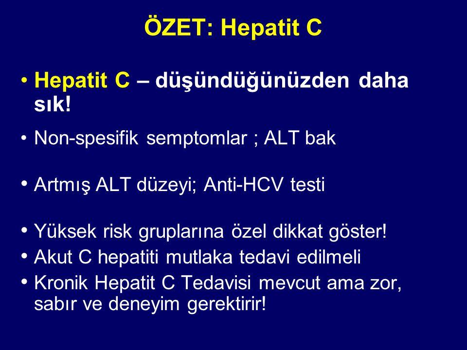 ÖZET: Hepatit C Hepatit C – düşündüğünüzden daha sık!