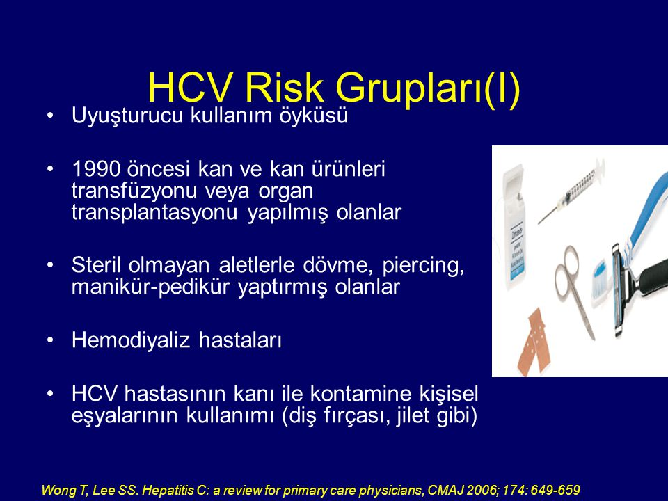 HCV Risk Grupları(I) Uyuşturucu kullanım öyküsü