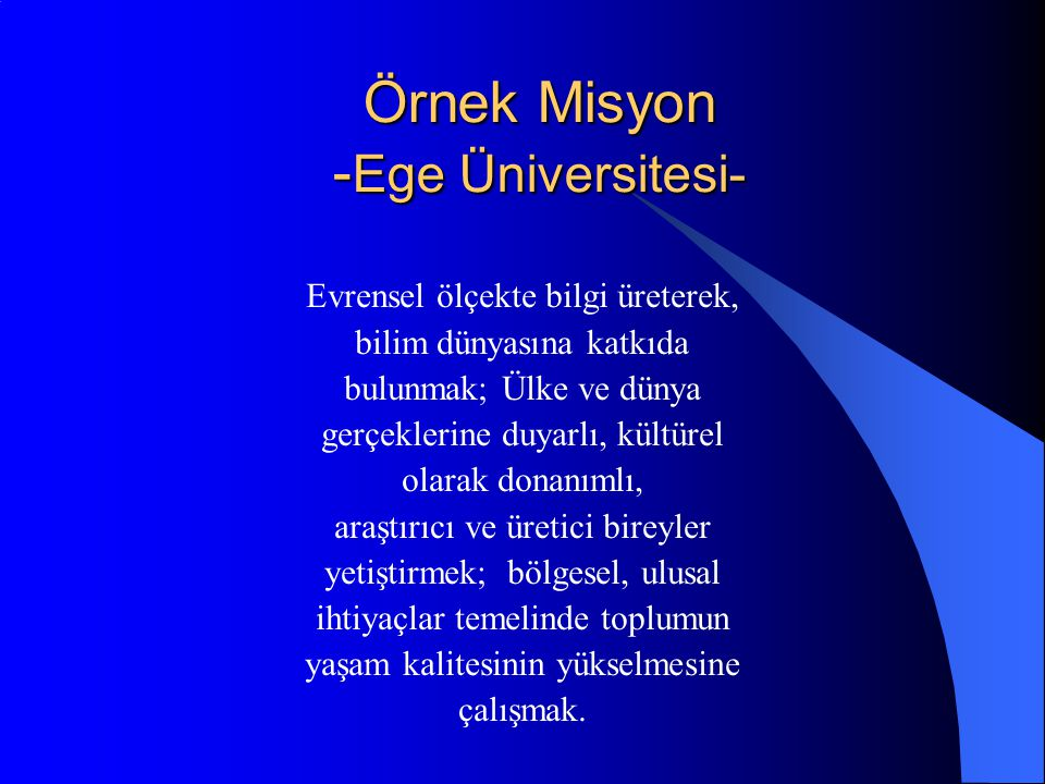 Örnek Misyon -Ege Üniversitesi-