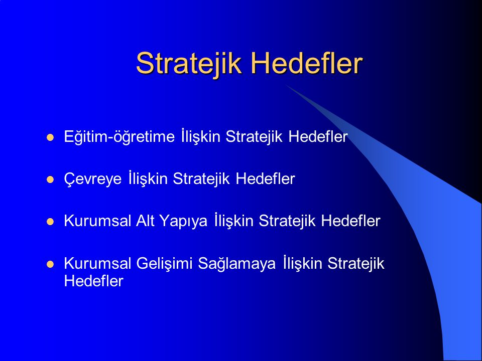 Stratejik Hedefler Eğitim-öğretime İlişkin Stratejik Hedefler