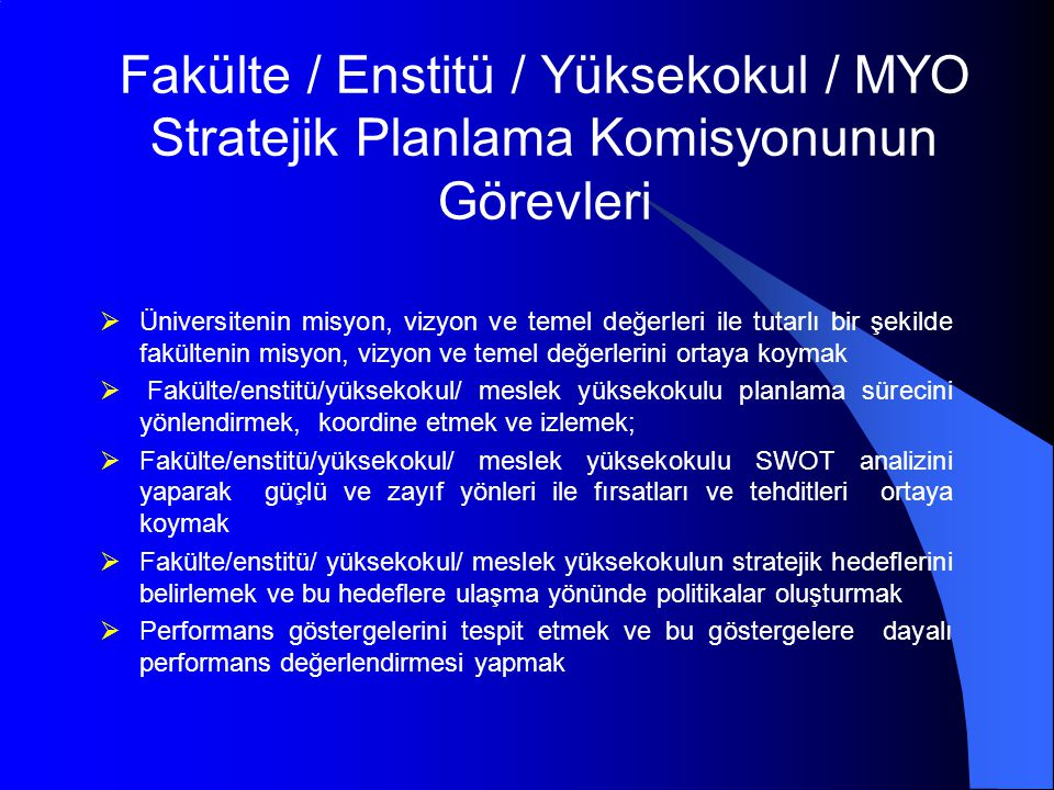 Fakülte / Enstitü / Yüksekokul / MYO Stratejik Planlama Komisyonunun Görevleri