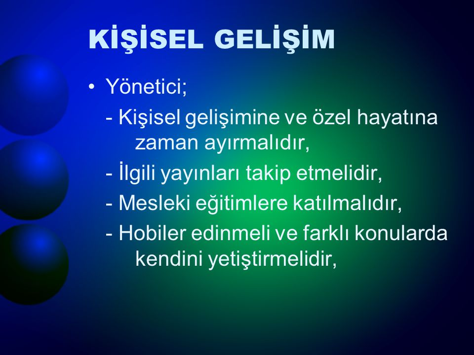 KİŞİSEL GELİŞİM Yönetici;