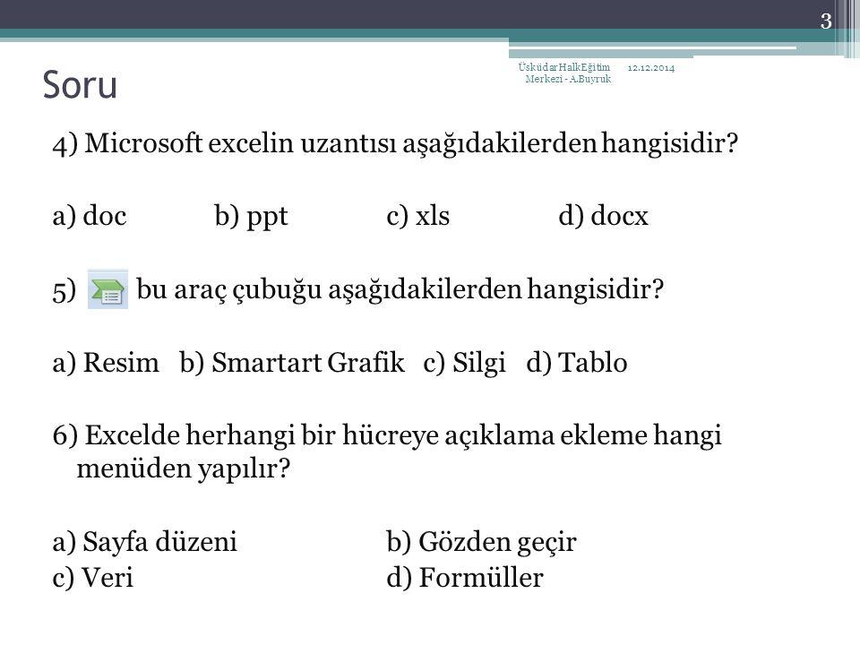 Soru 4) Microsoft excelin uzantısı aşağıdakilerden hangisidir
