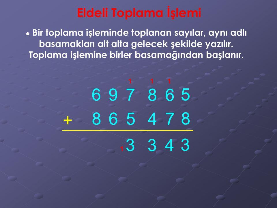 6 9 7 8 6 5 + 8 6 5 4 7 8 3 3 4 3 Eldeli Toplama İşlemi