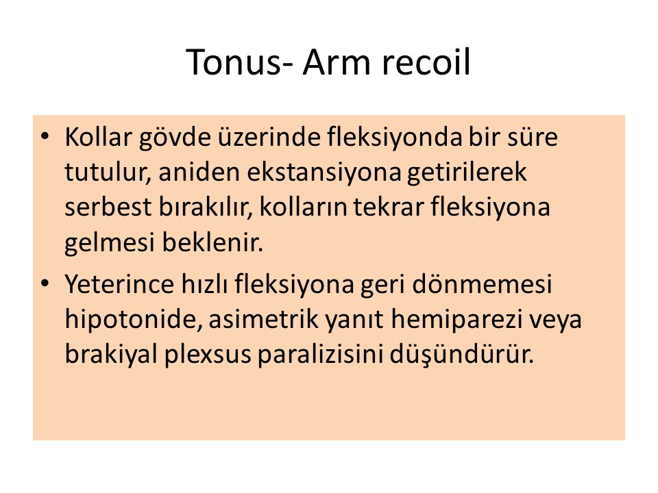 Tonus- Arm recoil