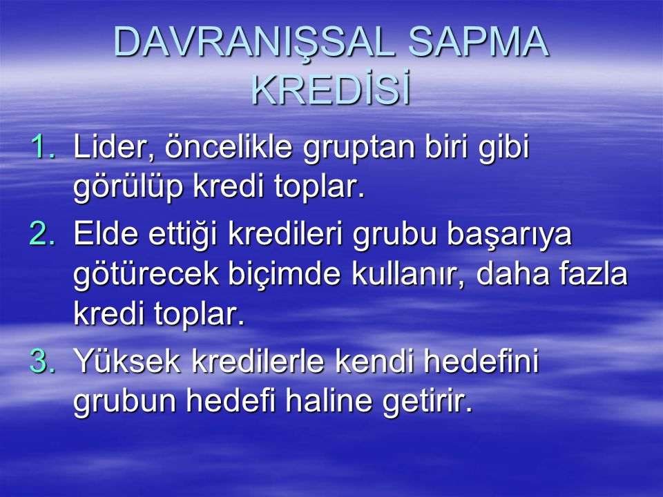 DAVRANIŞSAL SAPMA KREDİSİ
